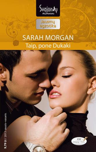 Sarah Morgan, Taip, pone Dukaki