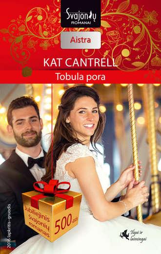 Kat Cantrell, Tobula pora
