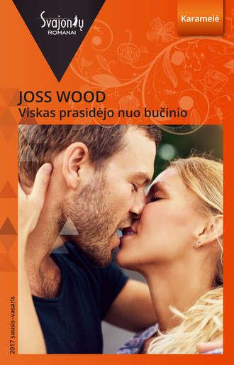 Joss Wood, Viskas prasidėjo nuo bučinio