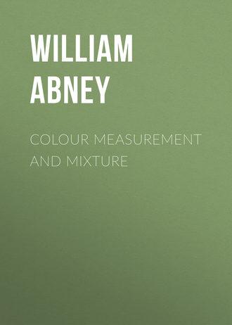 William Abney, Colour Measurement and Mixture