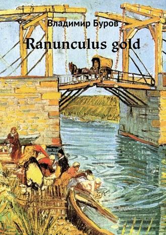 Владимир Буров, Ranunculus gold