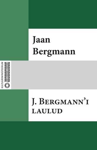 Jaan Bergmann, J. Bergmann'i laulud