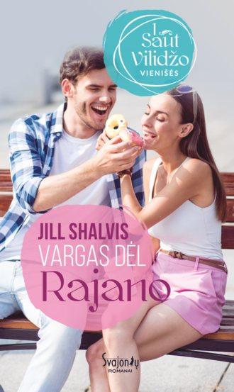 Jill Shalvis, Vargas dėl Rajano