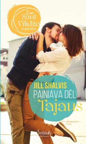 Jill Shalvis, Painiava dėl Tajaus