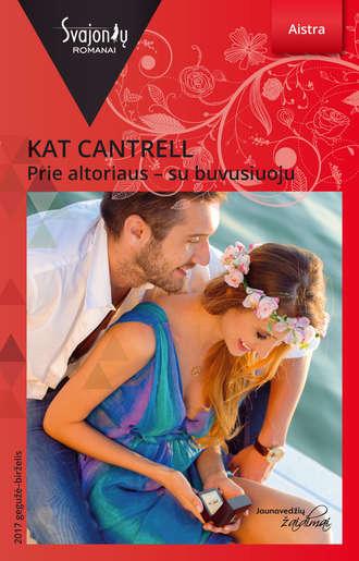 Kat Cantrell, Prie altoriaus – su buvusiuoju