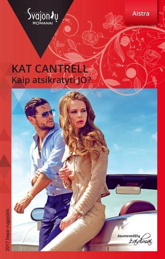 Kat Cantrell, Kaip atsikratyti JO?