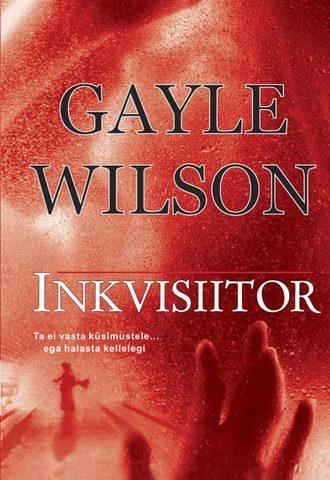 Gayle Wilson, Inkvisiitor