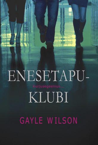 Gayle Wilson, Enesetapuklubi