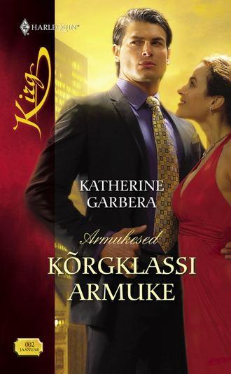 Katherine Garbera, Kõrgklassi armuke