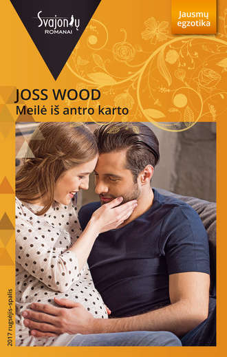 Joss Wood, Meilė iš antro karto