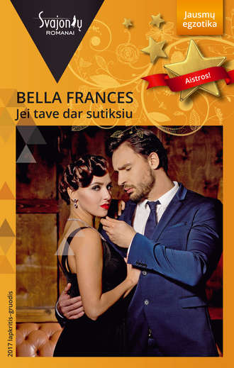 Bella Frances, Jei tave dar sutiksiu