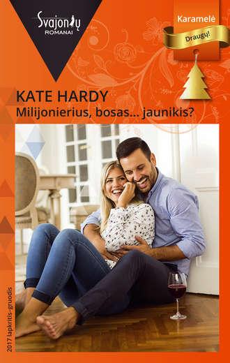 Kate Hardy, Milijonierius, bosas… Jaunikis?