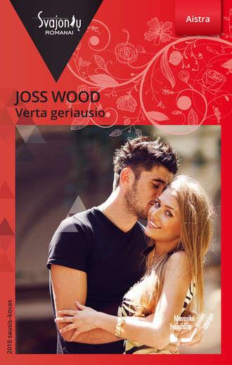 Joss Wood, Verta geriausio
