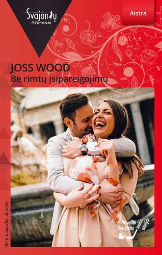 Joss Wood, Be rimtų įsipareigojimų