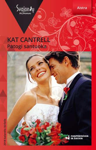 Kat Cantrell, Patogi santuoka