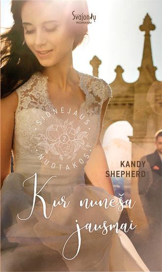 Kandy Shepherd, Kur nuneša jausmai