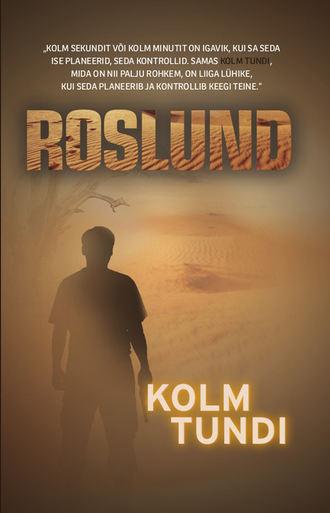 Anders Roslund, Kolm tundi