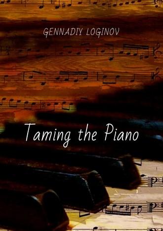 Taming the Piano