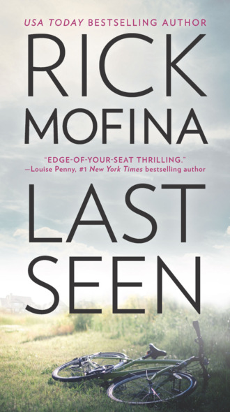 Rick Mofina, Last Seen: A gripping edge-of-your-seat thriller that you won't be able to put down