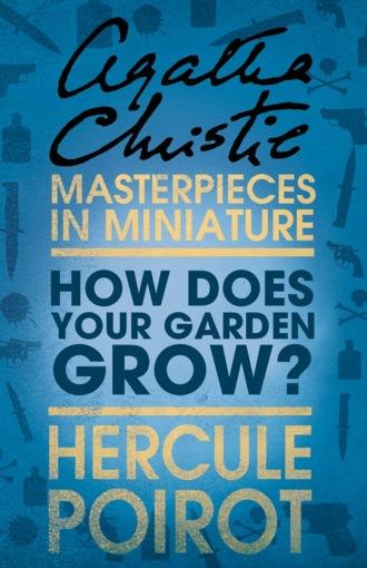 How Does Your Garden Grow?: A Hercule Poirot Short Story