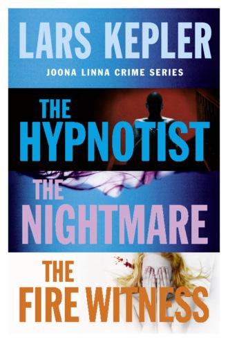 Joona Linna Crime Series Books 1-3: The Hypnotist, The Nightmare, The Fire Witness