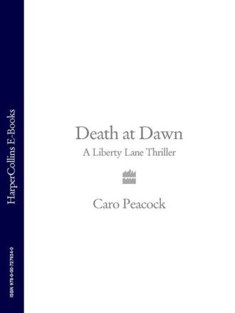 Caro Peacock, Death at Dawn: A Liberty Lane Thriller