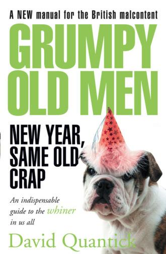 David Quantick, Grumpy Old Men: New Year, Same Old Crap