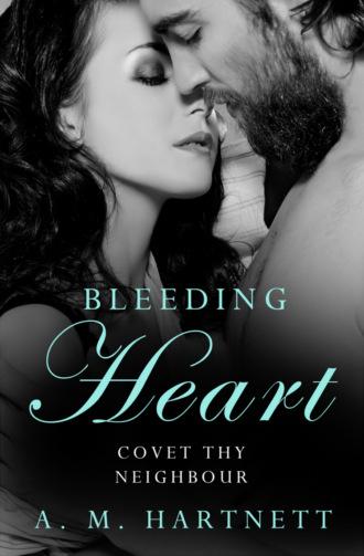 AM Hartnett, Bleeding Heart