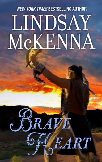 Lindsay McKenna, Brave Heart