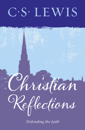 C. Lewis, Christian Reflections