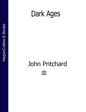 John Pritchard, Dark Ages