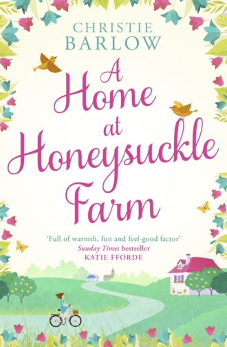 Christie Barlow, A Home at Honeysuckle Farm: A gorgeous and heartwarming summer read