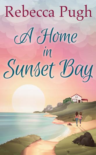 Rebecca Pugh, A Home In Sunset Bay
