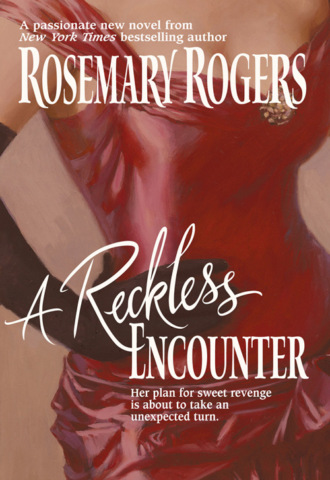 Rosemary Rogers, A Reckless Encounter