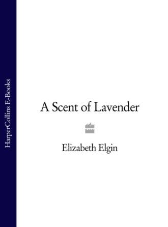 Elizabeth Elgin, A Scent of Lavender