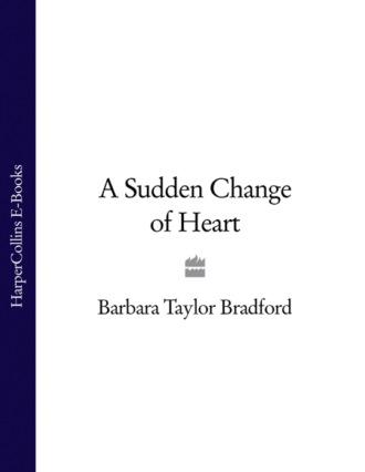 Barbara Bradford, A Sudden Change of Heart