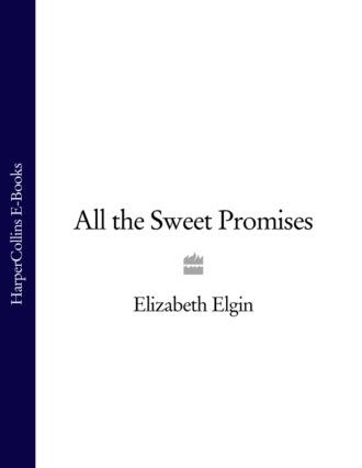 Elizabeth Elgin, All the Sweet Promises