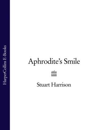 Stuart Harrison, Aphrodite's Smile