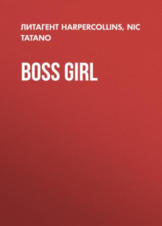 Nic Tatano, Boss Girl