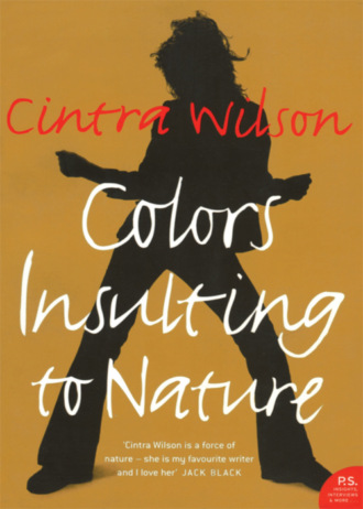 Cintra Wilson, Colors Insulting to Nature