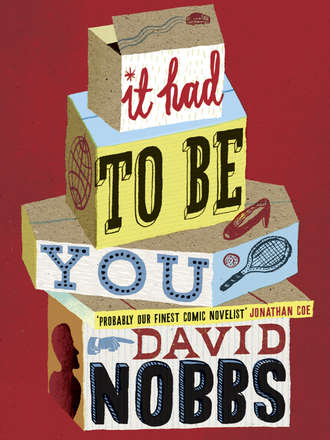 David Nobbs, It Had to Be You