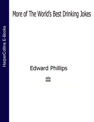Edward Phillips, More of the World's Best Drinking Jokes