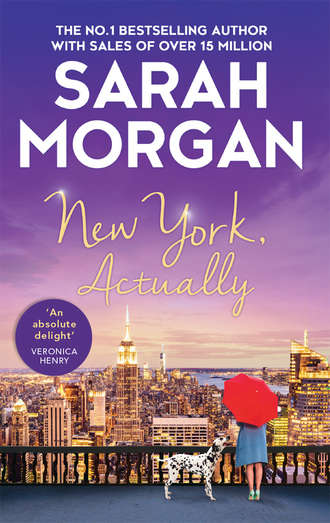 Sarah Morgan, New York, Actually: A sparkling romantic comedy from the bestselling Queen of Romance
