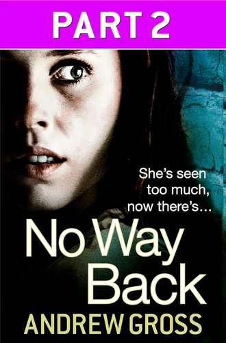 No Way Back: Part 2 of 3