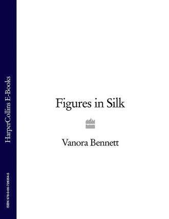 Vanora Bennett, Figures in Silk
