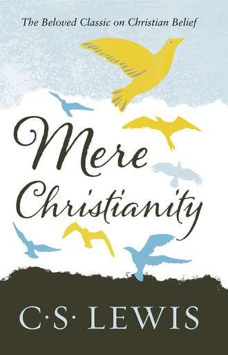 C. Lewis, Mere Christianity