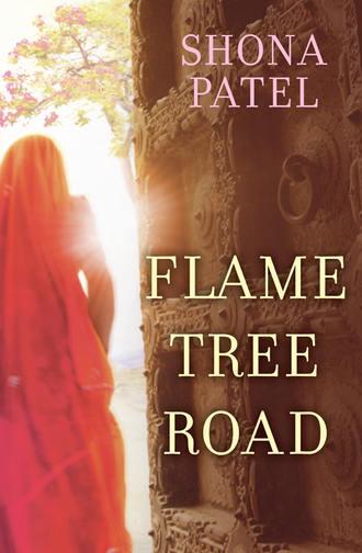 Shona Patel, Flame Tree Road