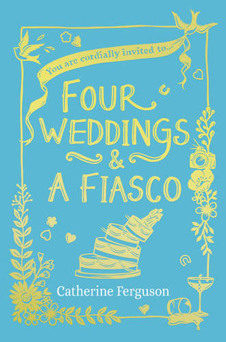 Catherine Ferguson, Four Weddings and a Fiasco