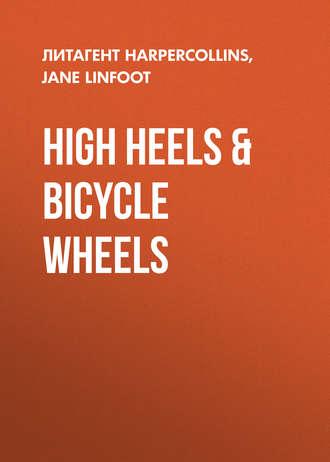 Jane Linfoot, High Heels & Bicycle Wheels