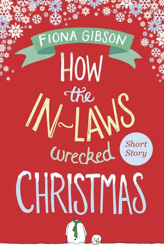 Fiona Gibson, How the In-Laws Wrecked Christmas